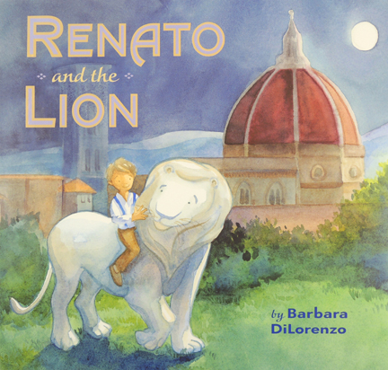 renato and the lion by barbara dilorenzo viking 2017